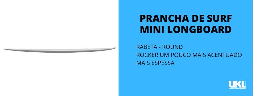 prancha mini longboard com rabeta ronund e rocker um pouco mais acentuado